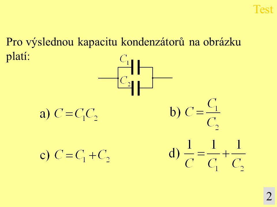 Pro výslednou kapacitu kondenzátorů na obrázku platí: Test 2