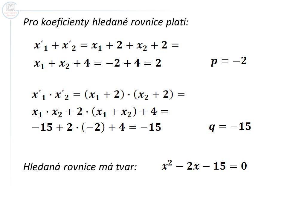 Pro koeficienty hledané rovnice platí: Hledaná rovnice má tvar: