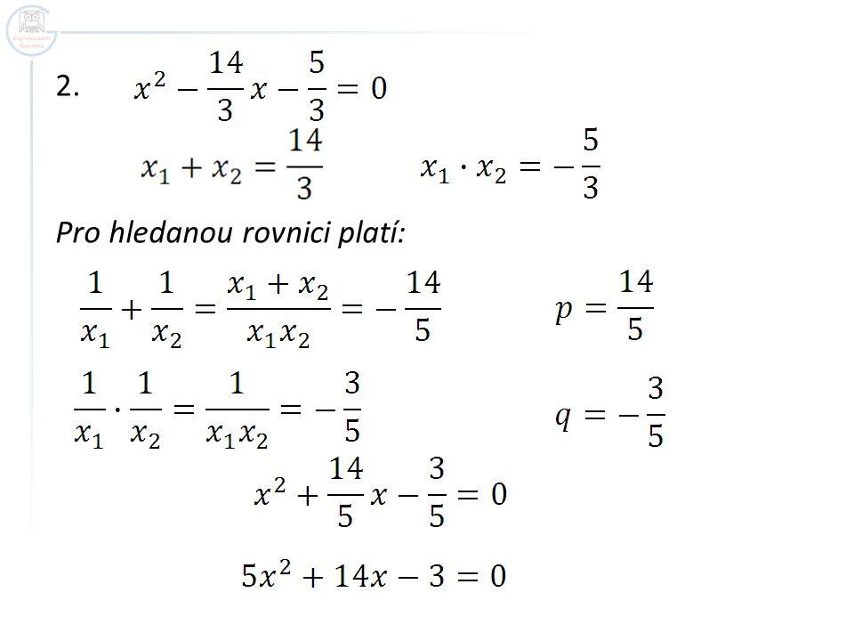 3. Úlohu lze řešit dvěma způsoby I. Vietovy vzorce: II. Součin kořenových činitelů