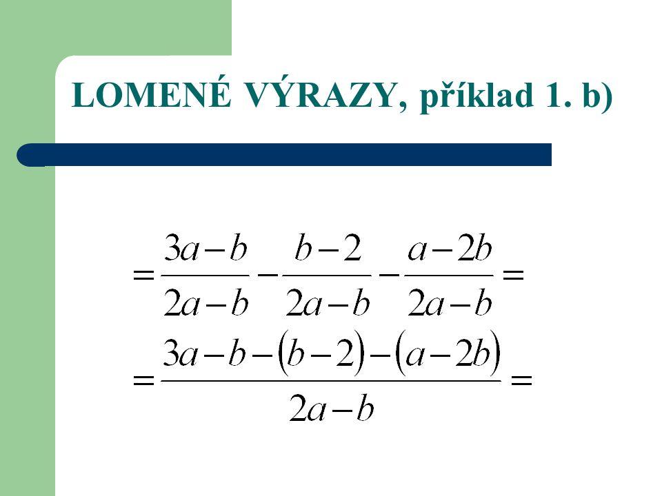LOMENÉ VÝRAZY, příklad 1. b)