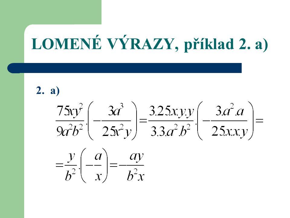LOMENÉ VÝRAZY, příklad 2. a) 2. a)