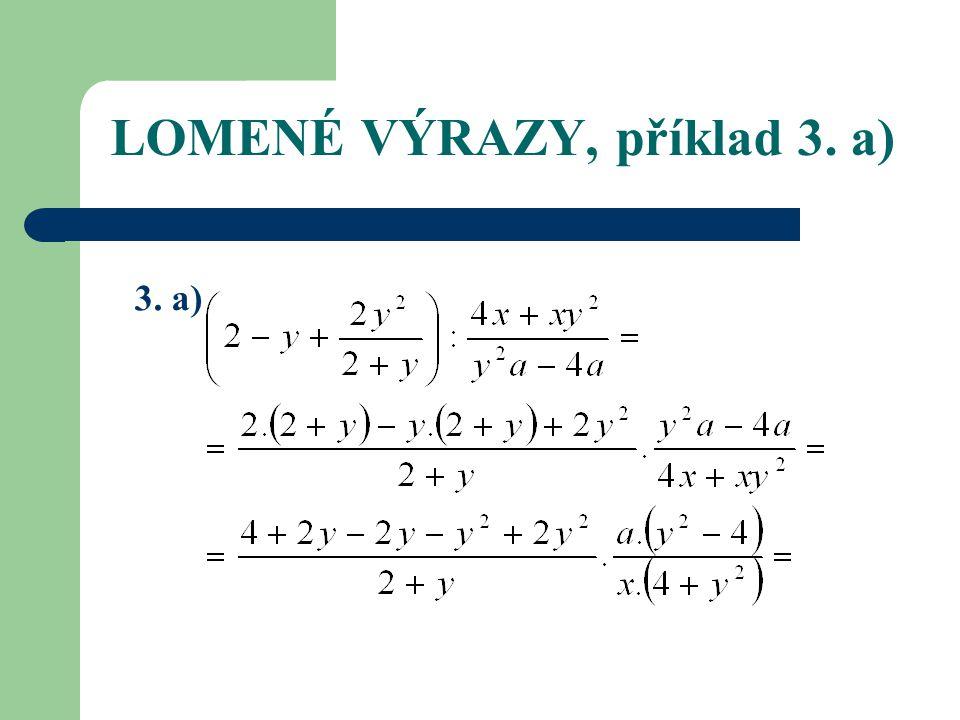 LOMENÉ VÝRAZY, příklad 3. a) 3. a)