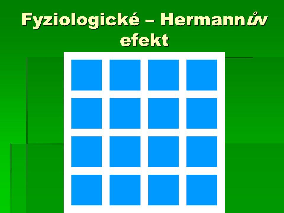 Fyziologické – Hermannův efekt