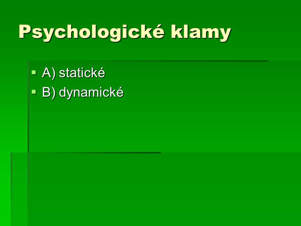 Psychologické klamy  A) statické  B) dynamické