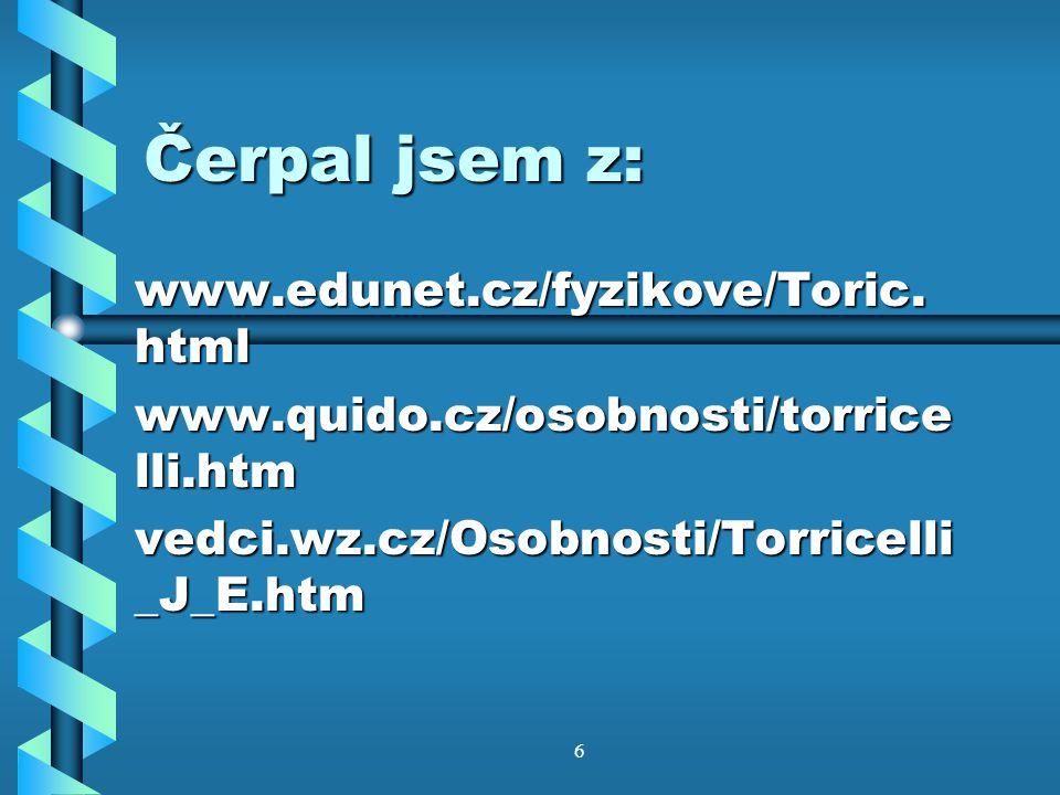 6 Čerpal jsem z: www.edunet.cz/fyzikove/Toric.