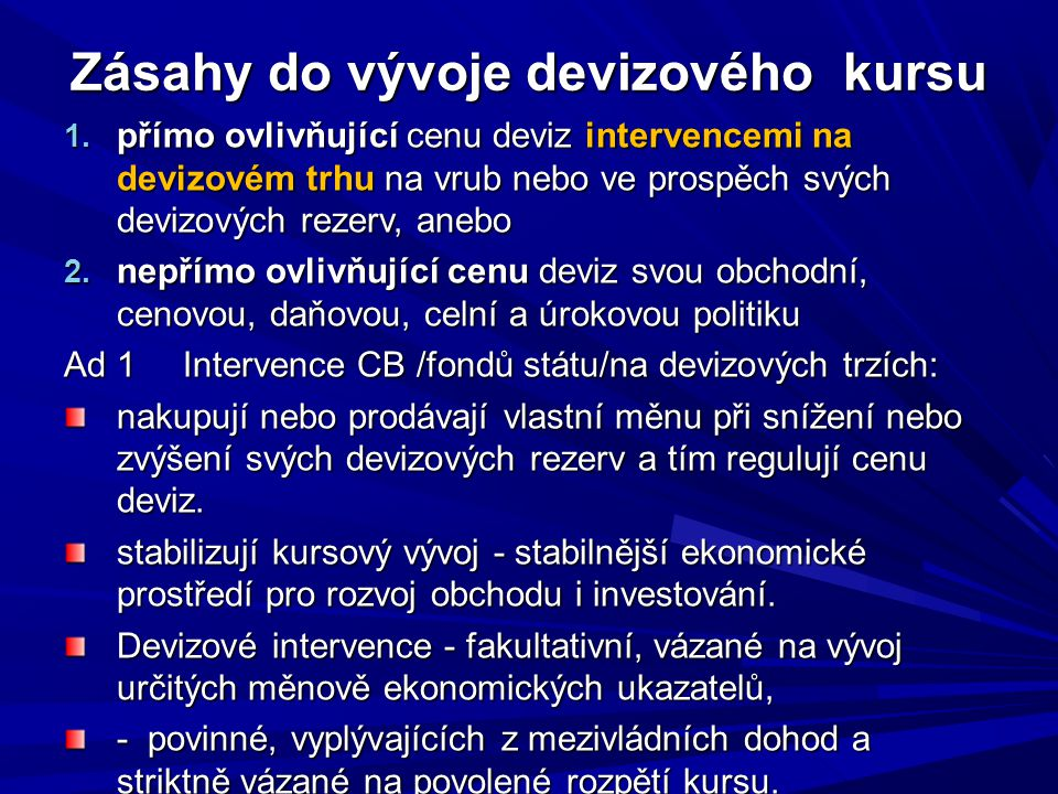 Zásahy do vývoje devizového kursu 1.