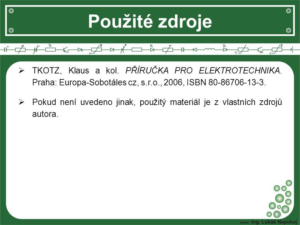  TKOTZ, Klaus a kol. PŘÍRUČKA PRO ELEKTROTECHNIKA. Praha: Europa-Sobotáles cz, s.r.o., 2006, ISBN 80-86706-13-3.  Pokud není uvedeno jinak, použitý