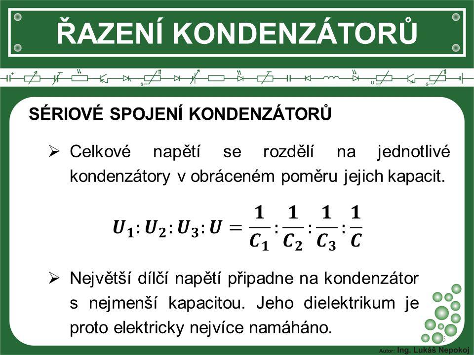 7 ŘAZENÍ KONDENZÁTORŮ PARALELNÍ SPOJENÍ KONDENZÁTORŮ  Dielektrika jednotlivých kondenzátorů jsou řazeny paralelně, a proto se sčítá jejich dielektrická vodivost, resp.