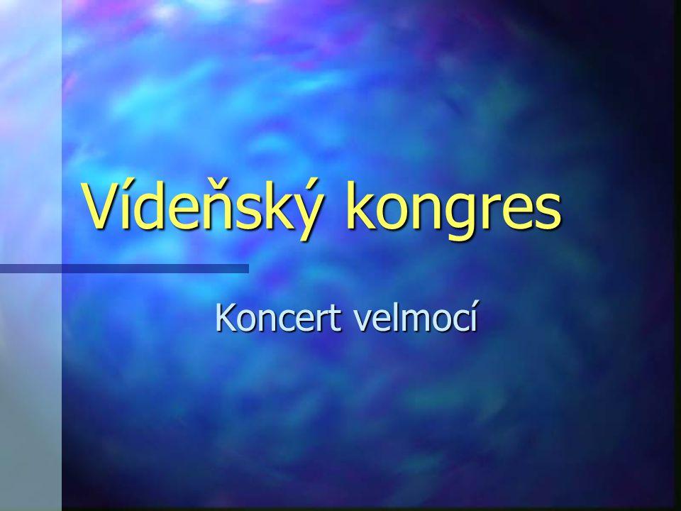 Vídeňský kongres Koncert velmocí