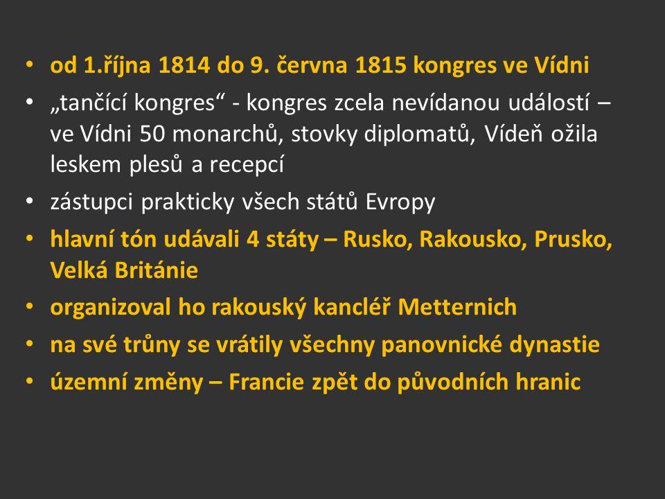"""od 1.října 1814 do 9. června 1815 kongres ve Vídni """"tančící kongres"""" - kongres zcela nevídanou událostí – ve Vídni 50 monarchů, stovky diplomatů, Víde"""