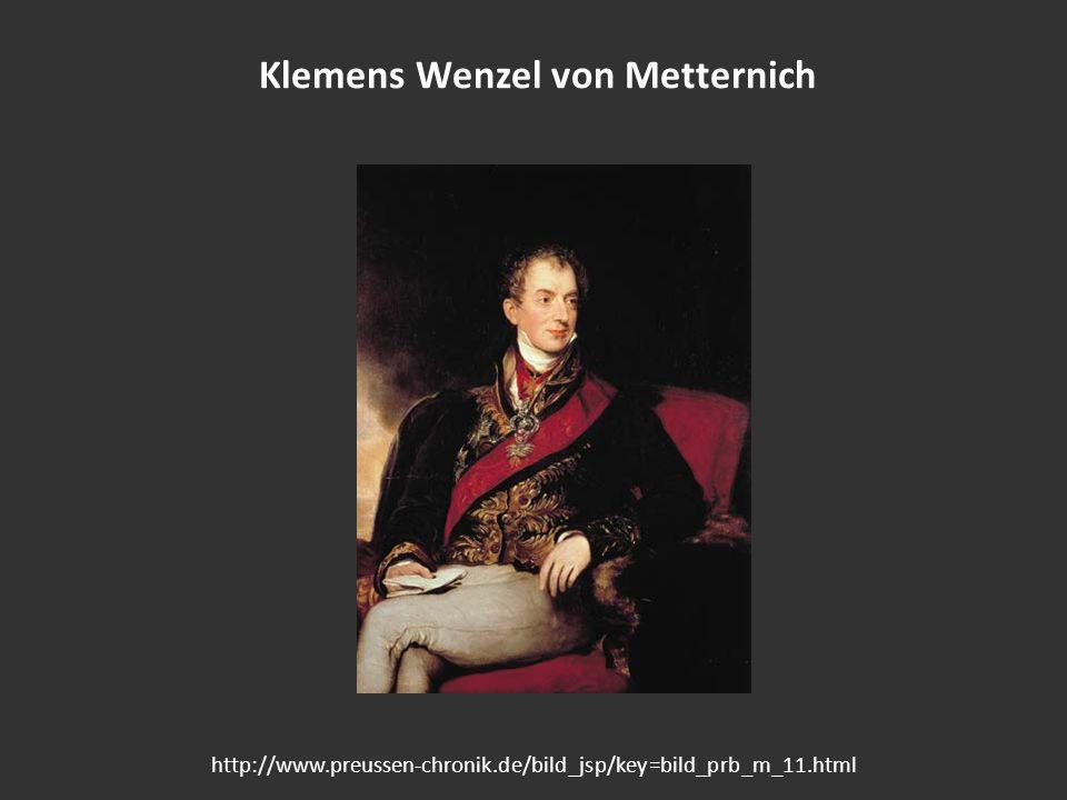Klemens Wenzel von Metternich http://www.preussen-chronik.de/bild_jsp/key=bild_prb_m_11.html