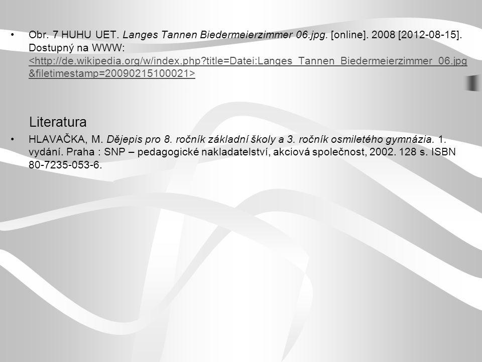 Obr. 7 HUHU UET. Langes Tannen Biedermeierzimmer 06.jpg. [online]. 2008 [2012-08-15]. Dostupný na WWW: <http://de.wikipedia.org/w/index.php?title=Date