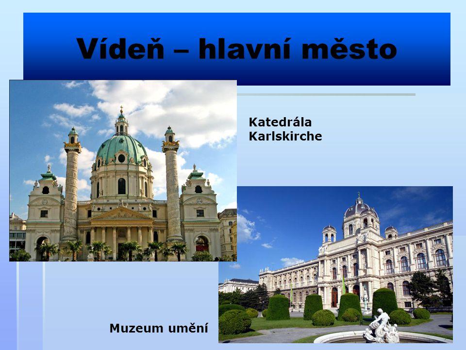Vídeň – hlavní město Katedrála Karlskirche Muzeum umění