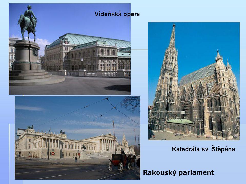 Rakouský parlament Vídeňská opera Katedrála sv. Štěpána