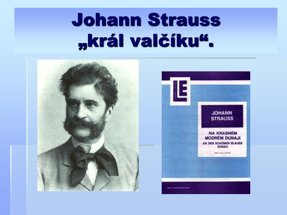 "Johann Strauss ""král valčíku""."