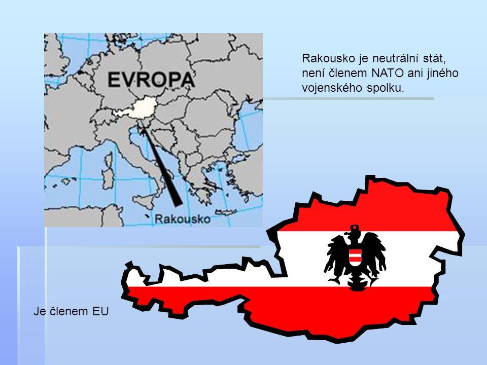 Rakousko je neutrální stát, není členem NATO ani jiného vojenského spolku. Je členem EU