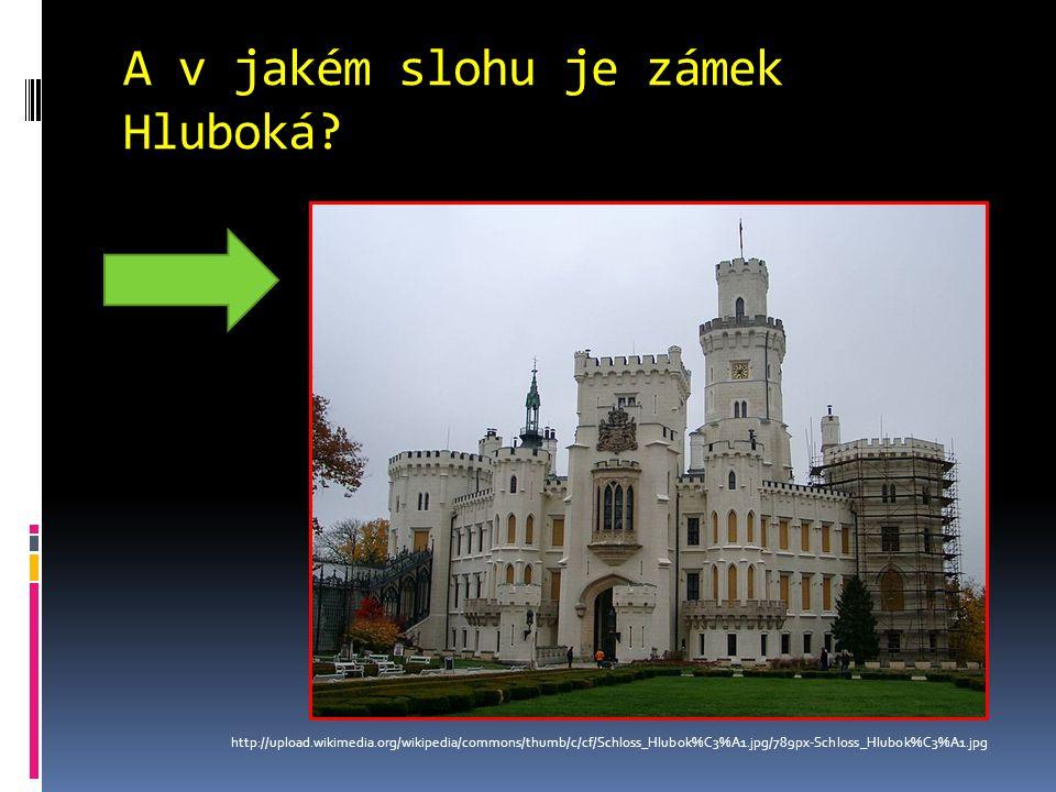A v jakém slohu je zámek Hluboká.
