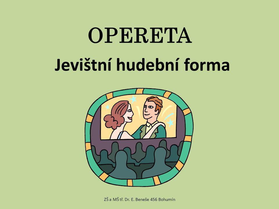 Vznik operety 19. století Hudební romantismus ZŠ a MŠ tř. Dr. E. Beneše 456 Bohumín