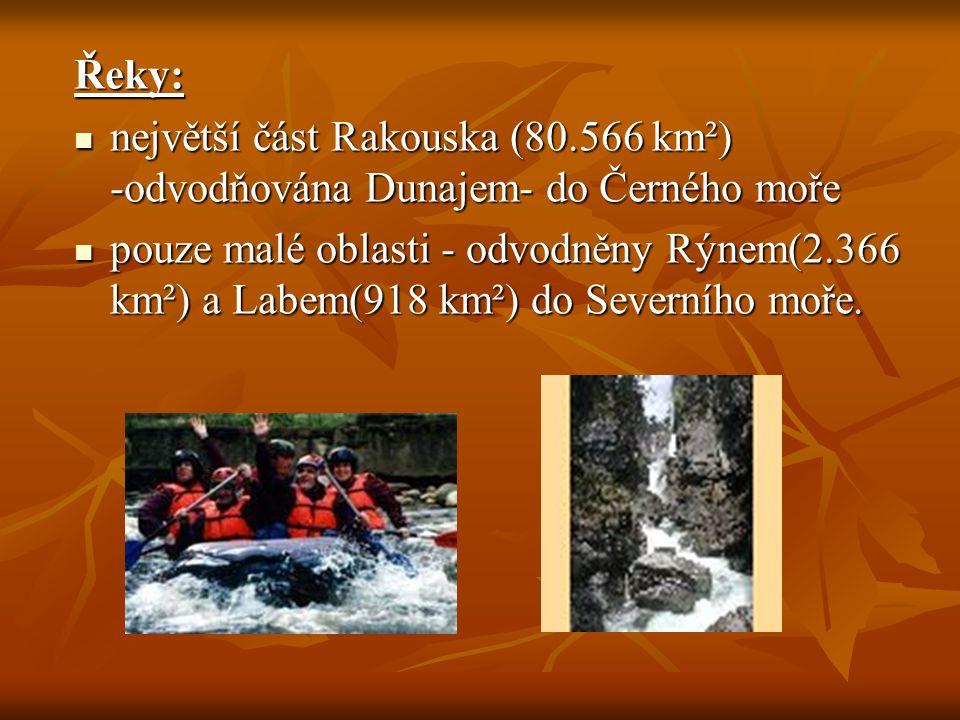 Řeky: největší část Rakouska (80.566 km²) -odvodňována Dunajem- do Černého moře největší část Rakouska (80.566 km²) -odvodňována Dunajem- do Černého m