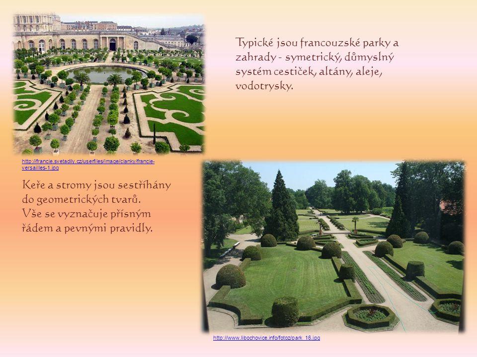 Typické jsou francouzské parky a zahrady - symetrický, důmyslný systém cestiček, altány, aleje, vodotrysky. Keře a stromy jsou sestříhány do geometric