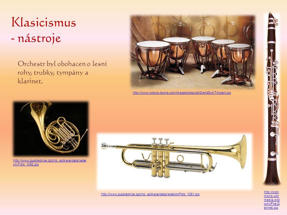 Orchestr byl obohacen o lesní rohy, trubky, tympány a klarinet. Klasicismus - nástroje http://www.ludwig-drums.com/image/products/GrandSymTimpani.jpg