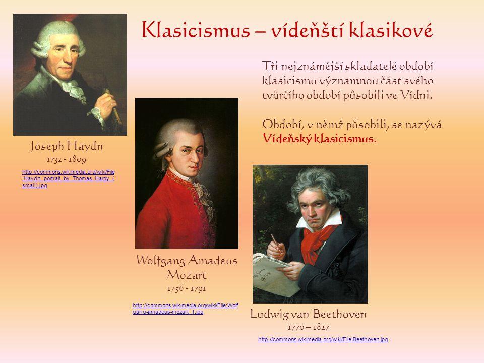 Klasicismus – vídeňští klasikové Tři nejznámější skladatelé období klasicismu významnou část svého tvůrčího období působili ve Vídni. Období, v němž p