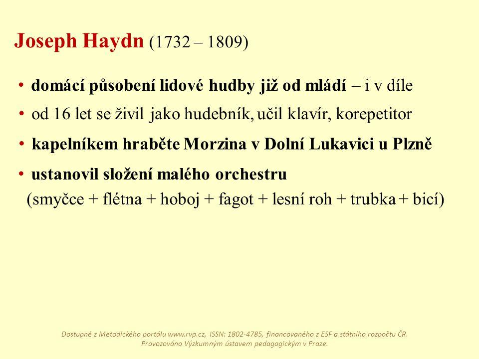 Joseph Haydn (1732 – 1809) domácí působení lidové hudby již od mládí – i v díle od 16 let se živil jako hudebník, učil klavír, korepetitor kapelníkem