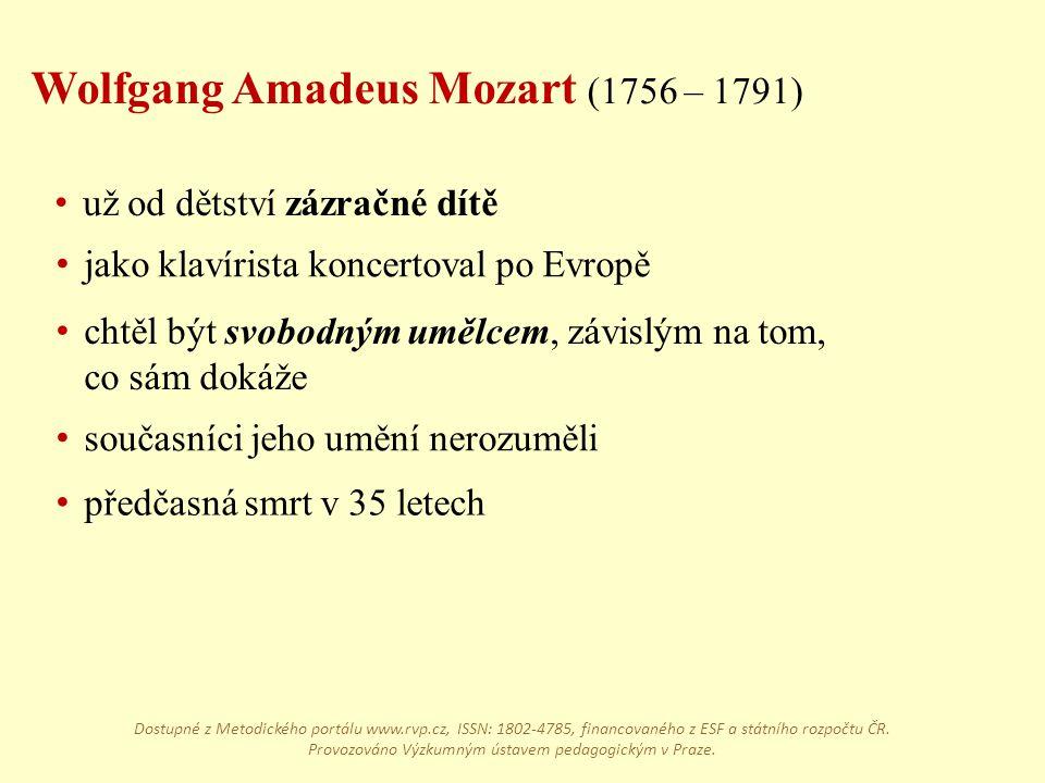 Wolfgang Amadeus Mozart (1756 – 1791) už od dětství zázračné dítě jako klavírista koncertoval po Evropě chtěl být svobodným umělcem, závislým na tom,