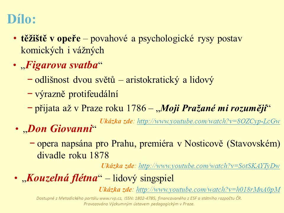 Ukázka zde: http://www.youtube.com/watch?v=h018rMnA0pMhttp://www.youtube.com/watch?v=h018rMnA0pM Dílo: těžiště v opeře – povahové a psychologické rysy