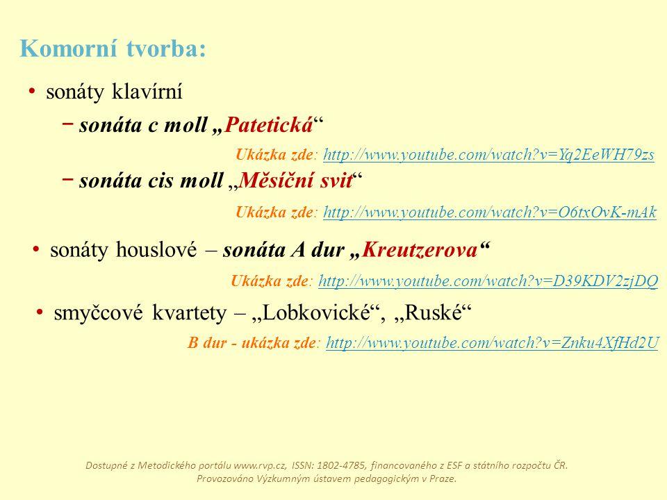"""smyčcové kvartety – """"Lobkovické"""", """"Ruské"""" sonáty klavírní − sonáta c moll """"Patetická"""" − sonáta cis moll """"Měsíční svit"""" Ukázka zde: http://www.youtube."""
