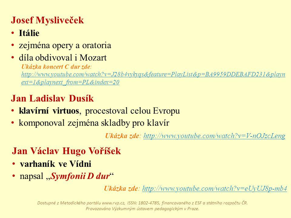 """Jan Václav Hugo Voříšek varhaník ve Vídni napsal """"Symfonii D dur"""" Jan Ladislav Dusík klavírní virtuos, procestoval celou Evropu komponoval zejména skl"""