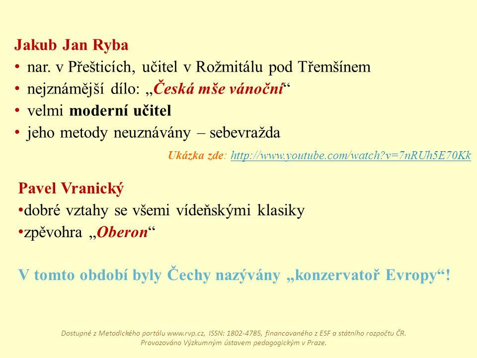 """V tomto období byly Čechy nazývány """"konzervatoř Evropy""""! Pavel Vranický dobré vztahy se všemi vídeňskými klasiky zpěvohra """"Oberon"""" Jakub Jan Ryba nar."""
