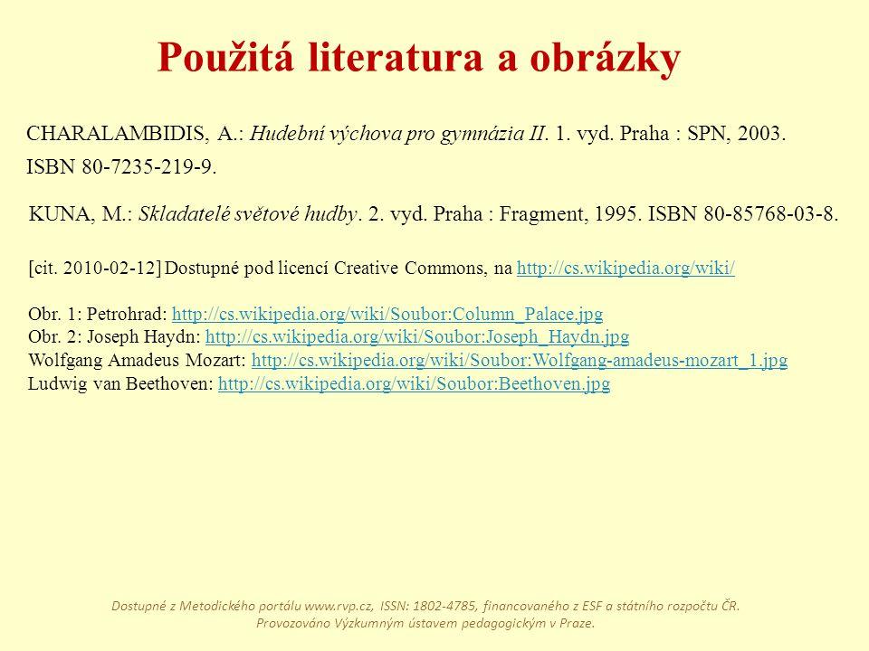Použitá literatura a obrázky [cit. 2010-02-12] Dostupné pod licencí Creative Commons, na http://cs.wikipedia.org/wiki/http://cs.wikipedia.org/wiki/ Ob