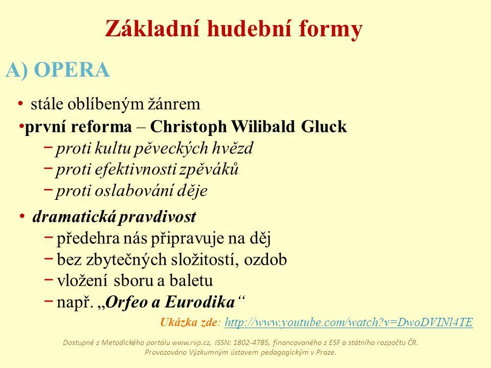 první reforma – Christoph Wilibald Gluck − proti kultu pěveckých hvězd − proti efektivnosti zpěváků − proti oslabování děje Ukázka zde: http://www.you
