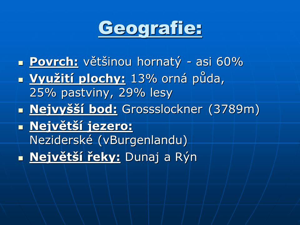 Geografie: Povrch: většinou hornatý - asi 60% Povrch: většinou hornatý - asi 60% Využití plochy: 13% orná půda, 25% pastviny, 29% lesy Využití plochy: