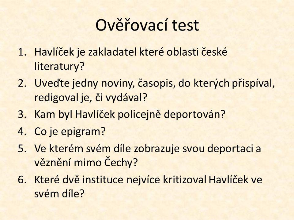 Ověřovací test 1.Havlíček je zakladatel které oblasti české literatury.
