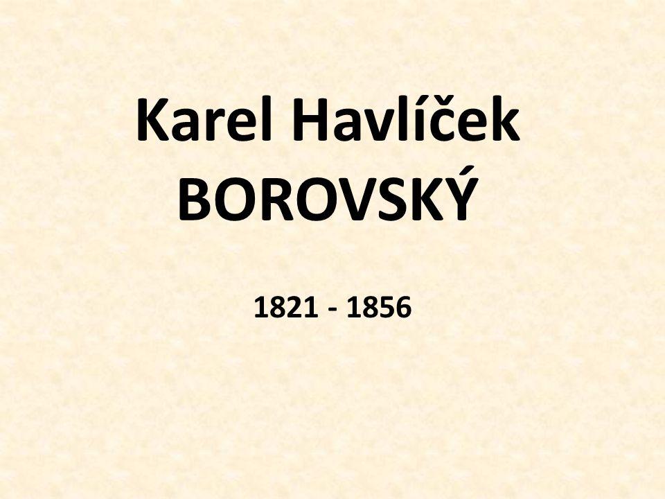 Karel Havlíček BOROVSKÝ 1821 - 1856