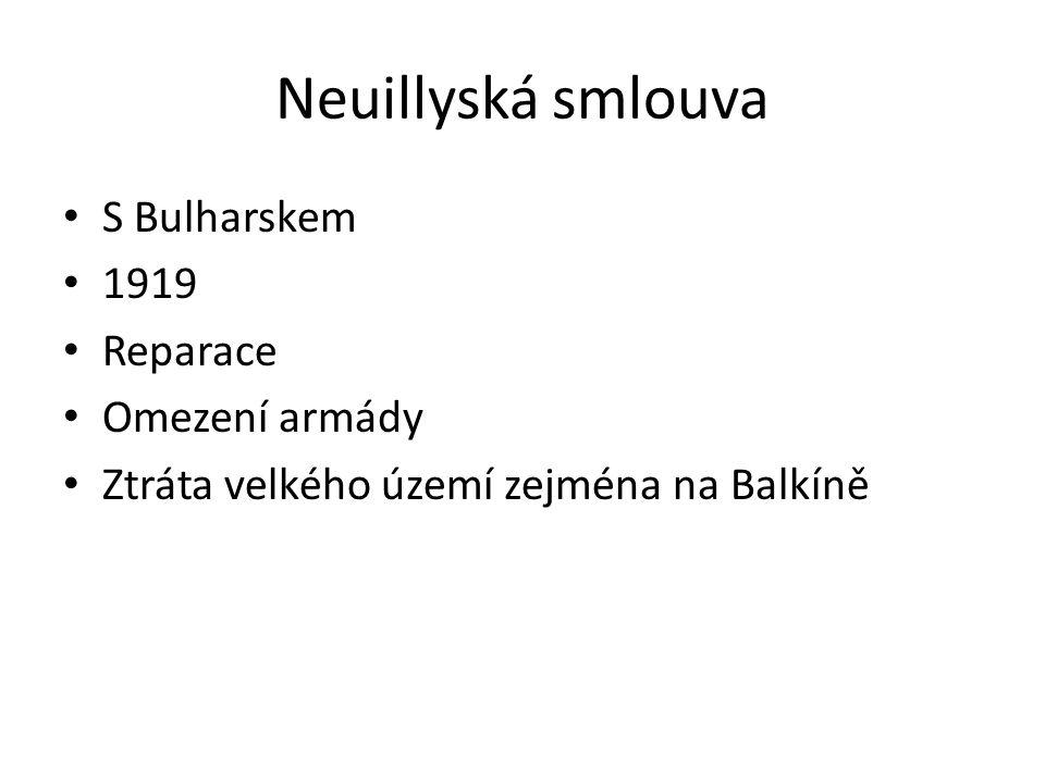 Neuillyská smlouva S Bulharskem 1919 Reparace Omezení armády Ztráta velkého území zejména na Balkíně