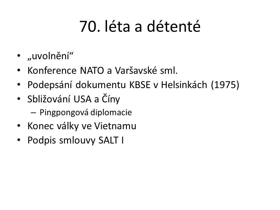 """70. léta a détenté """"uvolnění"""" Konference NATO a Varšavské sml. Podepsání dokumentu KBSE v Helsinkách (1975) Sbližování USA a Číny – Pingpongová diplom"""