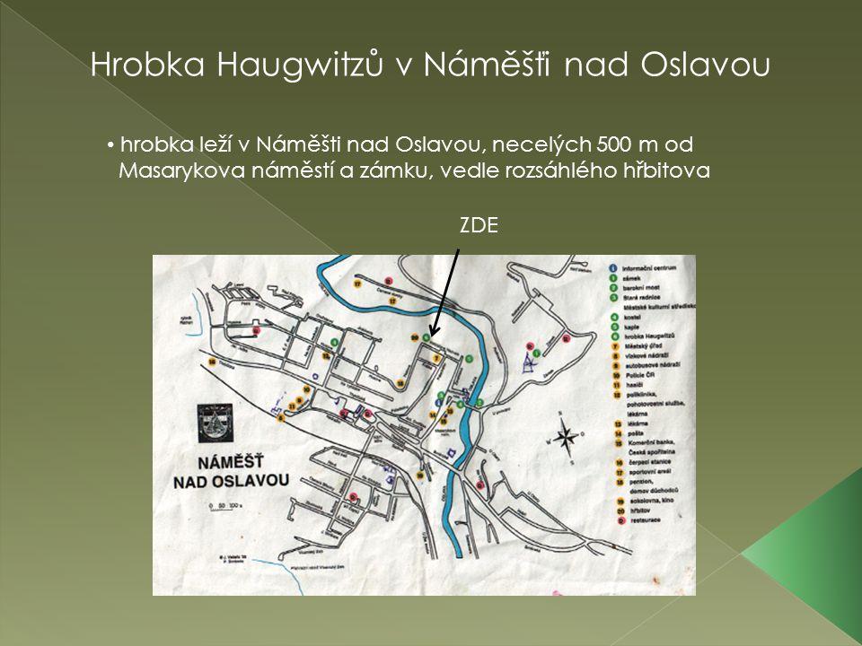 hrobka leží v Náměšti nad Oslavou, necelých 500 m od Masarykova náměstí a zámku, vedle rozsáhlého hřbitova ZDE