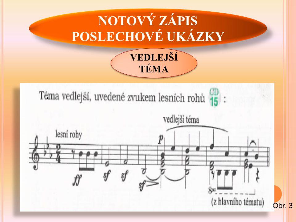 NOTOVÝ ZÁPIS POSLECHOVÉ UKÁZKY VEDLEJŠÍ TÉMA. Obr. 3