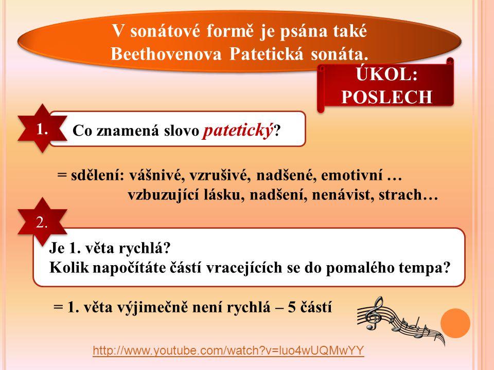 http://www.youtube.com/watch v=luo4wUQMwYY V sonátové formě je psána také Beethovenova Patetická sonáta.