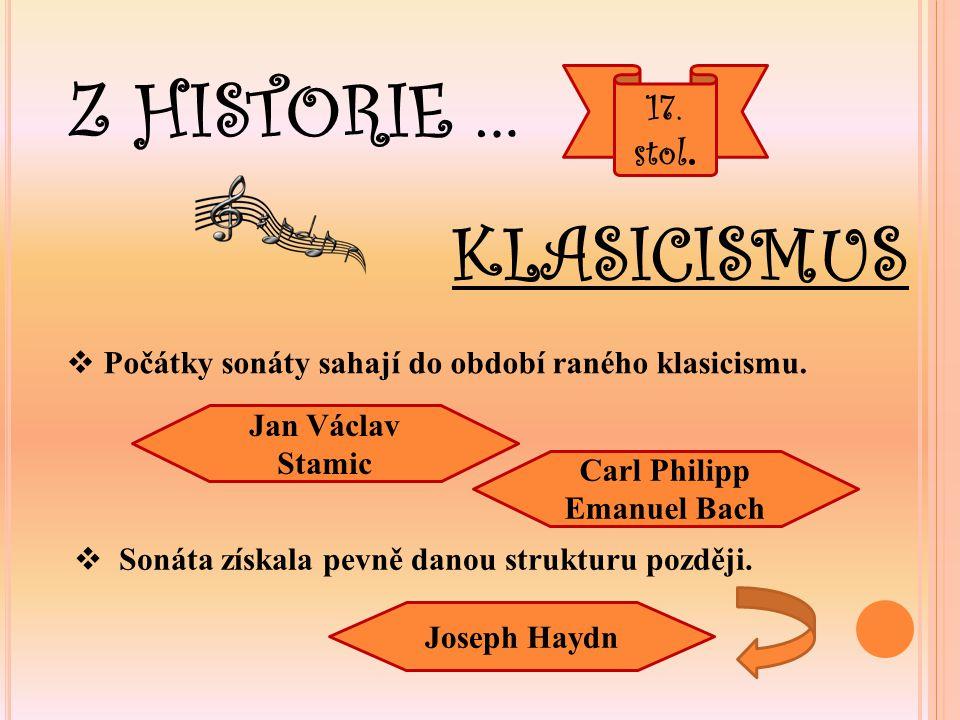 Z HISTORIE … 17. stol. KLASICISMUS  Počátky sonáty sahají do období raného klasicismu.