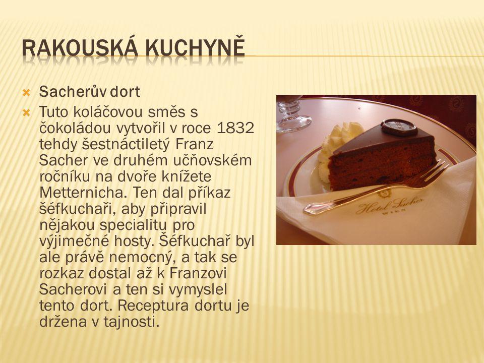  Typickým rakouským nápojem je káva, která se podává na mnoho způsobů.