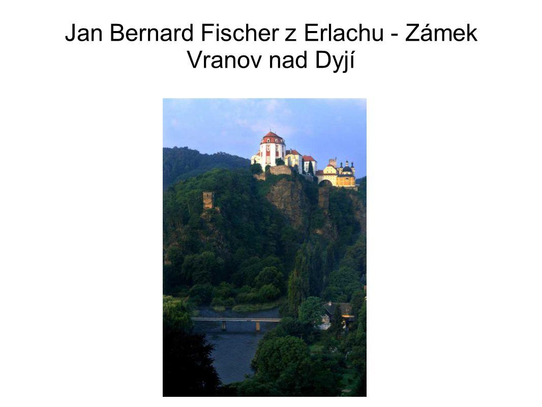 Jan Bernard Fischer z Erlachu - Zámek Vranov nad Dyjí
