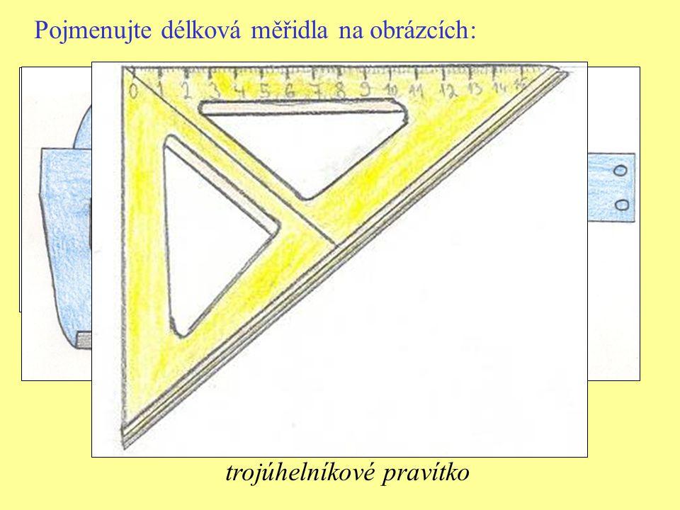 Pojmenujte délková měřidla na obrázcích: skládací metr šupléra trojúhelníkové pravítko