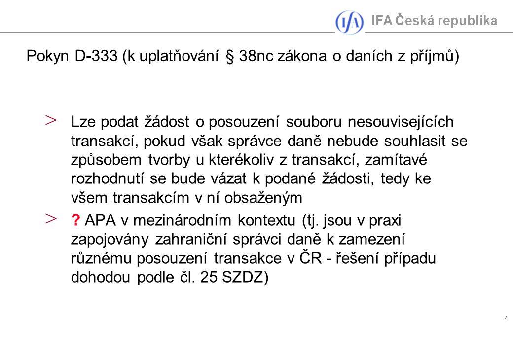 IFA Česká republika 4 > Lze podat žádost o posouzení souboru nesouvisejících transakcí, pokud však správce daně nebude souhlasit se způsobem tvorby u kterékoliv z transakcí, zamítavé rozhodnutí se bude vázat k podané žádosti, tedy ke všem transakcím v ní obsaženým > .