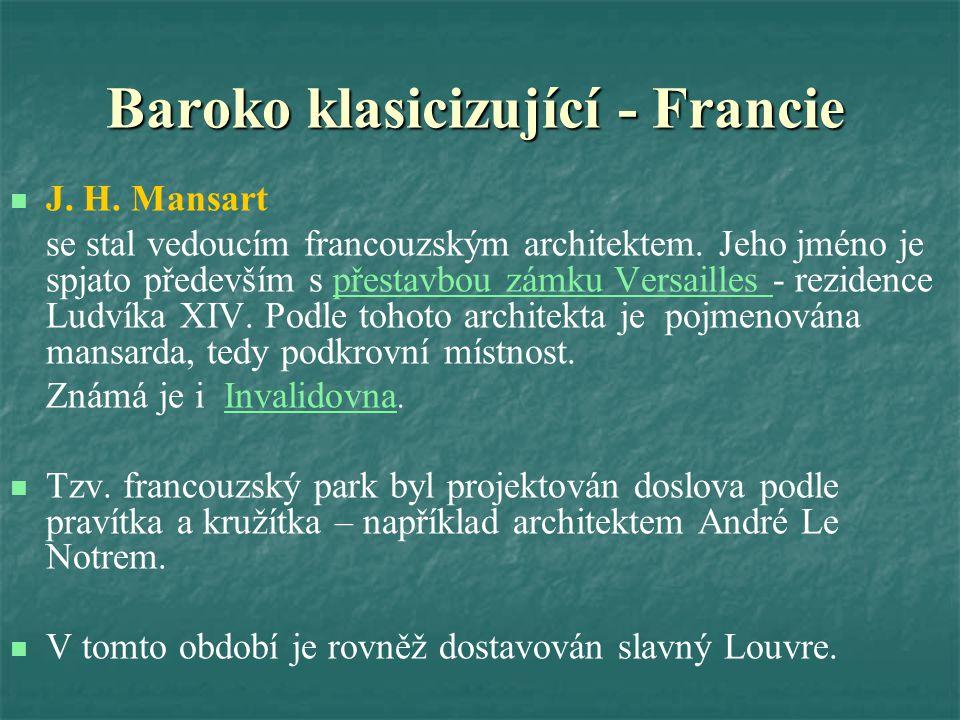 Baroko klasicizující - Francie J.H. Mansart se stal vedoucím francouzským architektem.