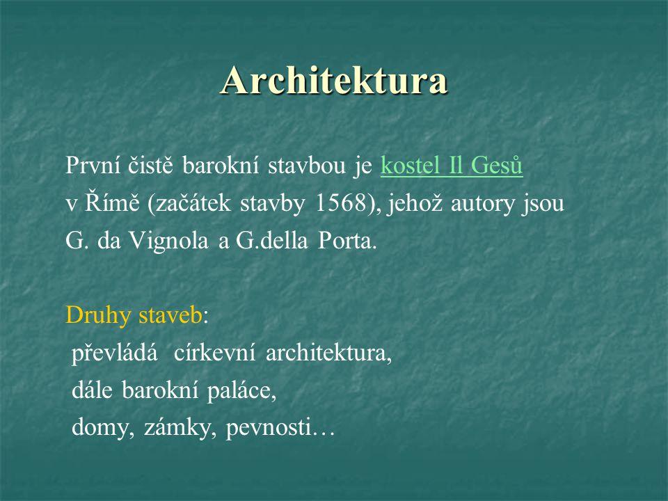 Architektura První čistě barokní stavbou je kostel Il Gesůkostel Il Gesů v Římě (začátek stavby 1568), jehož autory jsou G.
