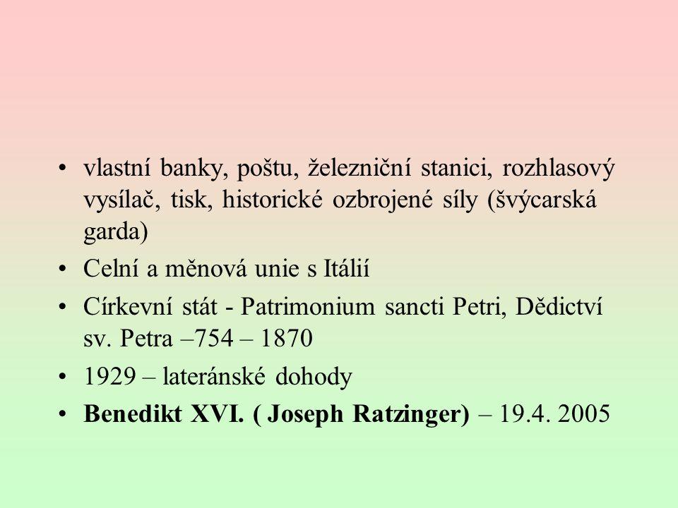 vlastní banky, poštu, železniční stanici, rozhlasový vysílač, tisk, historické ozbrojené síly (švýcarská garda) Celní a měnová unie s Itálií Církevní